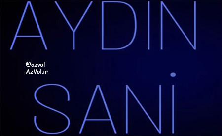 دانلود آهنگ آذربایجانی جدید Aydin Sani به نام Ecel Son Etirafdir